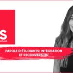 Parole d'étudiants : Intégration et reconversion